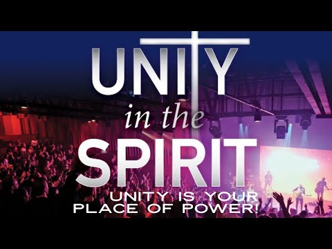 UNITY IN THE SPIRIT IS YOUR PLACE OF POWER!