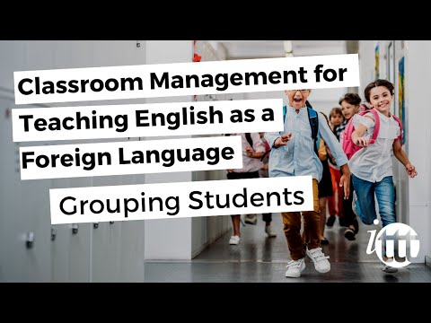 Classroom Management for Teaching English as a Foreign Language - Grouping Students
