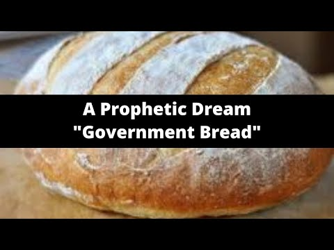 Prophetic Word: Government Bread