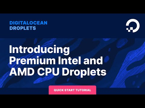 Introducing Premium Intel and AMD CPU Droplets on DigitalOcean