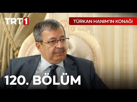 Türkan Hanım'ın Konağı 120. Bölüm