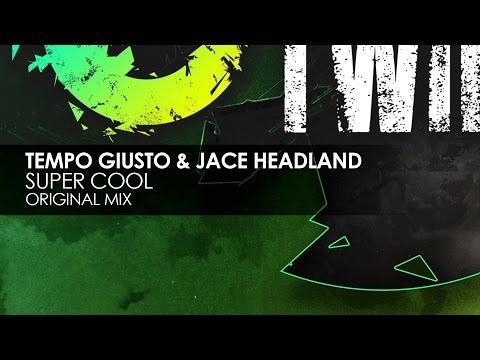 Tempo Giusto & Jace Headland - Super Cool (Original Mix)