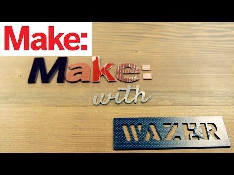 Wazer: Desktop Waterjet Cutting - UChtY6O8Ahw2cz05PS2GhUbg