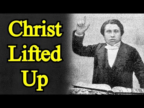 Christ Lifted Up - Charles Spurgeon Sermon