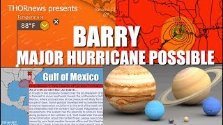 Warning! Category 3+ Hurricane Barry could be MAJOR! Texas NOW in play!