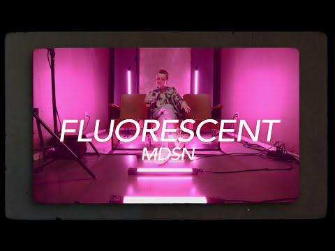 Fluorescent - MDSN (Official Music Video)