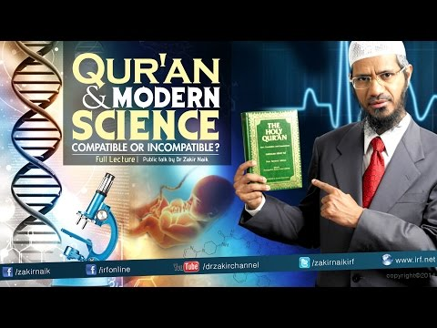 QUR'AN AND MODERN SCIENCE COMPATIBLE OR INCOMPATIBLE | LECTURE + Q & A | DR ZAKIR NAIK