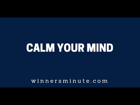 Calm Your Mind  The Winner's Minute With Mac Hammond
