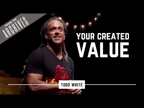 Todd White - Your Created Value