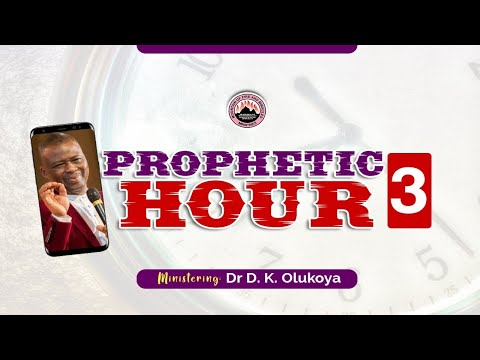 MFM Prophetic Hour 3 with Dr D. K. Olukoya