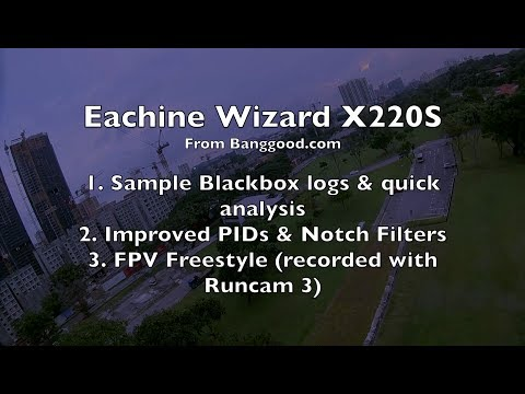 Eachine Wizard X220S - Tuning, Blackbox, Updated PIDs & Filters - Part 2/5 - UCWgbhB7NaamgkTRSqmN3cnw