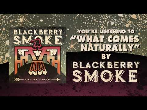 BLACKBERRY SMOKE - What Comes Naturally (Official Audio)