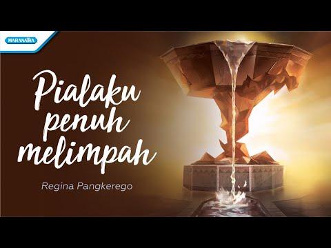 Pialaku Penuh Melimpah - Regina Pangkerego (with lyric)