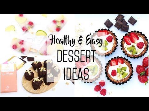 Healthy & Easy DESSERT IDEAS!