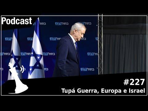 Xadrez Verbal Podcast #227 - Tupá Guerra, Europa e Israel