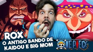 O Antigo Bando de Big Mom e Kaidou