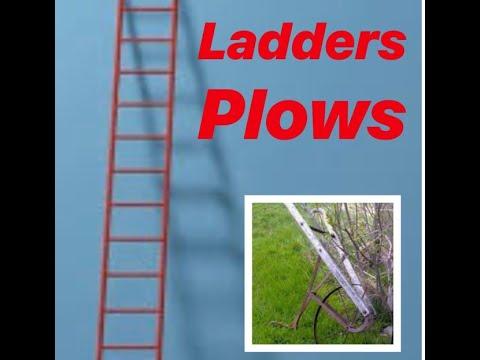 Ladders & Plows