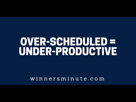 Over-scheduled = Under-productive  The Winner's Minute With Mac Hammond
