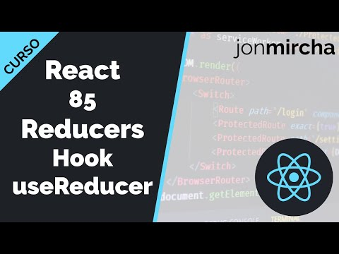 Curso React: 85. Reducers Hook useReducer - jonmircha