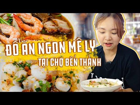 Mê tít với khu ẩm thực ở chợ Bến Thành, có đầy đủ món từ Nam ra Bắc