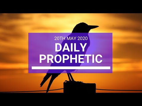 Daily Prophetic 20 May 2020 3 of 5