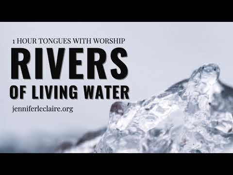 1 Hour of Praying in Tongues with Music: Rivers of Living Water