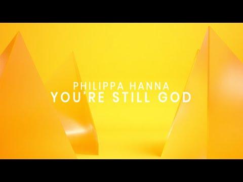 You're Still God (Lyric Video) - Philippa Hanna