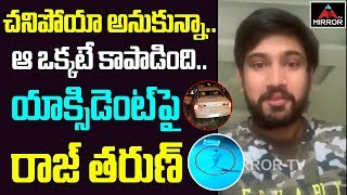 Hero Raj Tharun Emotional about His Car Incident | Tollywood Latest | Mirror TV Channel