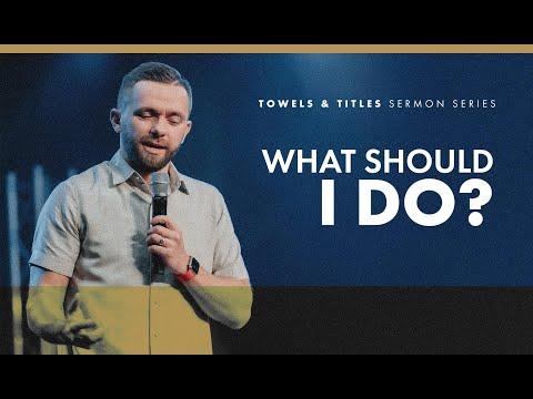 What Should I Do? // Towels & Titles (Part 6)