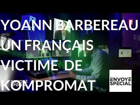 nouvel ordre mondial | Envoyé spécial. Le Français Yoann Barbereau victime d'un Kompromat - 9 novembre (France 2)