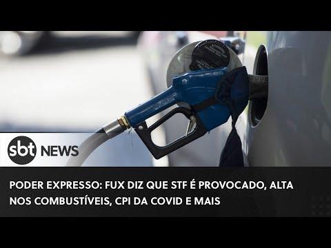 Poder Expresso: Fux, alta nos combustíveis, CPI da Covid e mais