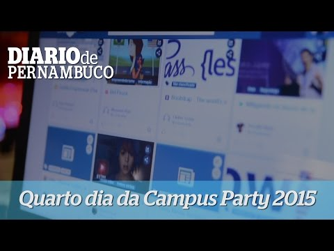 Campus Party Recife  - Quarto Dia