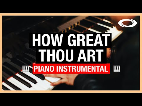How Great Thou Art - Piano Instrumental