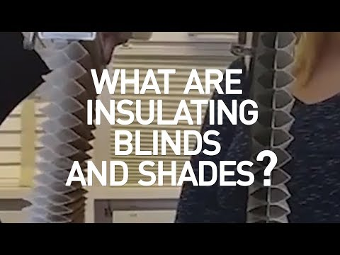 What Are Some Insulating Blinds And Shades?