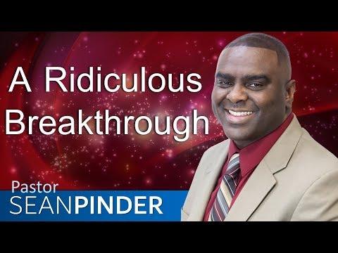 A RIDICULOUS BREAKTHROUGH - BIBLE PREACHING  PASTOR SEAN PINDER
