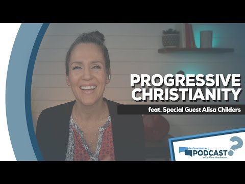 GotQuestions.org Podcast Episode 23 - Progressive Christianity - An Interview with Alisa Childers