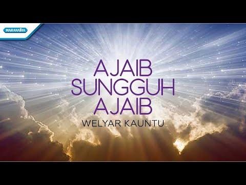 Ajaib Sungguh Ajaib - Welyar Kauntu (with lyric)