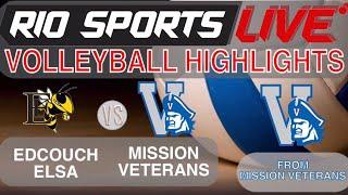 Edcouch Elsa vs Mission Veterans Volleyball Highlights  8 20 2019