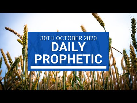 Daily Prophetic 30 October 2020 1 of 9 Daily Prophetic Word