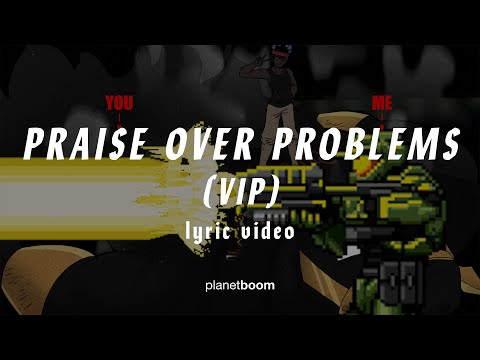 Praise Over Problems (VIP Mix)  JC Squad  planetboom Official Lyric Video