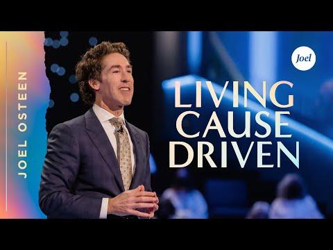 Living Cause Driven  Joel Osteen