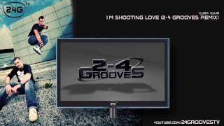 Cuba Club - I´m Only Shooting Love (2-4 Grooves Remix)