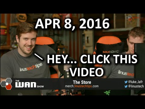 The WAN Show - *ACTUALLY* The NVIDIA Show This Time.. - April 8, 2016 - UCXuqSBlHAE6Xw-yeJA0Tunw