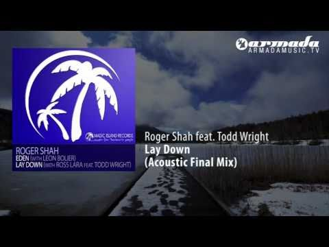 Roger Shah & Ross Lara feat. Todd Wright - Lay Down (Acoustic Final Mix) - UCGZXYc32ri4D0gSLPf2pZXQ
