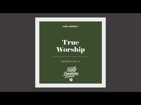 True Worship - Daily Devotion
