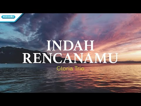 Indah RencanaMu - Gloria Trio (with lyric)