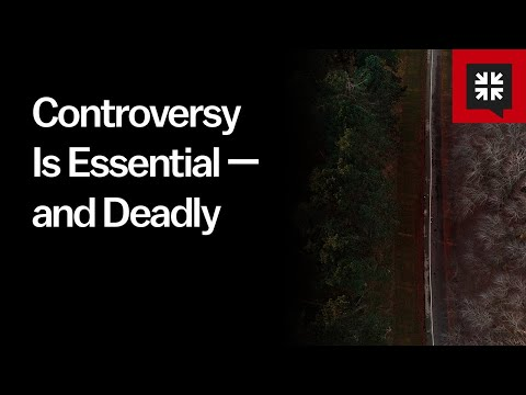 Controversy Is Essential — and Deadly // Ask Pastor John