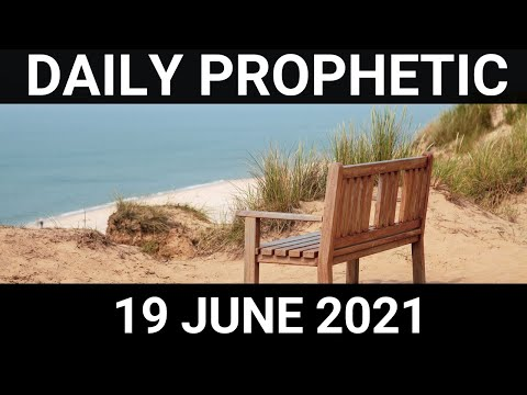 Daily Prophetic 19 June 2021 1 of 7