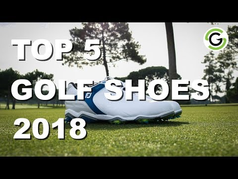 Top 5 Golf Shoes 2018 - UCTwcyzA0qeLYLcT2sop3Kvw