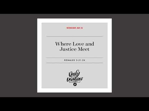Where Love and Justice Meet - Daily Devotional